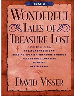 Idaho Wonderful Tales of Treasure Lost: David Visser