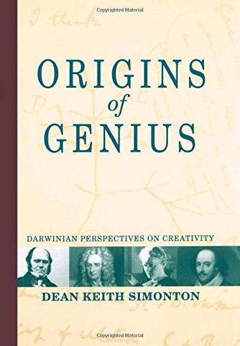 Origins of Genius: Darwinian Perspectives on Creativity by Dean Keith Simonton