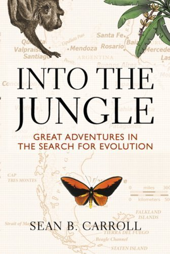 Into The Jungle: Great Adventures in the Search for Evolution by Sean B. Carroll (2008-10-04)