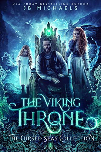 The Viking Throne: The Cursed Seas Collection by [Michaels, JB]