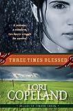 Three Times Blessed, Lori Copeland, 0061364932