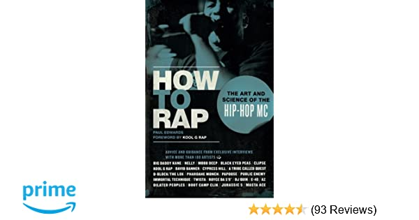 How to rap the art and science of the hip hop mc paul edwards how to rap the art and science of the hip hop mc paul edwards kool g rap 8580001092805 amazon books fandeluxe Gallery