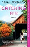 Catching Air: A Novel by  Sarah Pekkanen in stock, buy online here