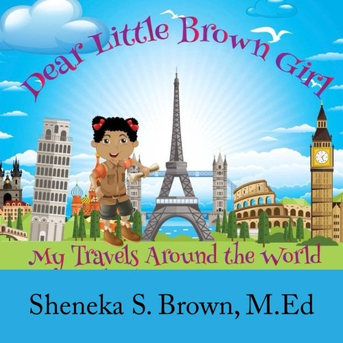 Dear Little Brown Girl: My Travels Around the World