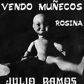 Amazon.com: Vendo Muñecos / Rosina - Single: Julio Ramos: MP3
