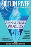 img - for Fiction River: Unnatural Worlds (Fiction River: An Original Anthology Magazine) (Volume 1) book / textbook / text book