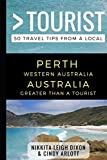 Greater Than a Tourist - Perth Western Australia Australia: 50 Travel Tips from a Local