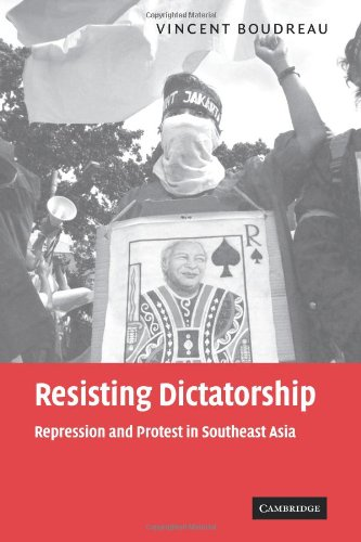 Resisting Dictatorship: Repression and Protest in Southeast Asia
