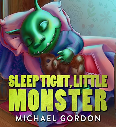Books for Kids: Sleep Tight, Little Monster: (Children's book about a Little Monster, Picture Books, Preschool Books, Ages 3-5, Baby Books, Kids Book, Bedtime Story)