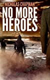 No More Heroes, Nicholas Chapman, 1939897092