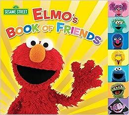 8530cc2f5e Elmo's Book of Friends (Sesame Street) (Sesame Street (Random House ...