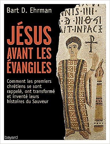 Jésus avant les évangiles (2017) - Bart D. Ehrman sur Bookys