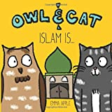 Owl & Cat: Islam Is... (Volume 2)