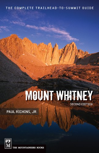 (Mount Whitney: The Complete Trailhead to Summit Guide )