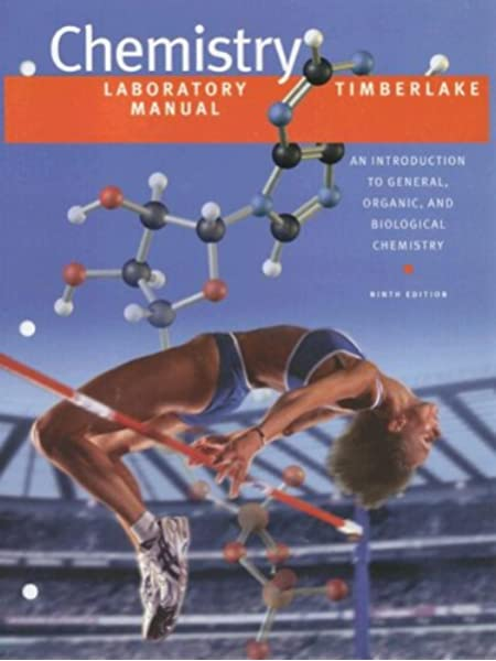 Amazon Com Laboratory Manual For Chemistry An Introduction To General Organic And Biological Chemistry 9780805330250 Timberlake Karen Books