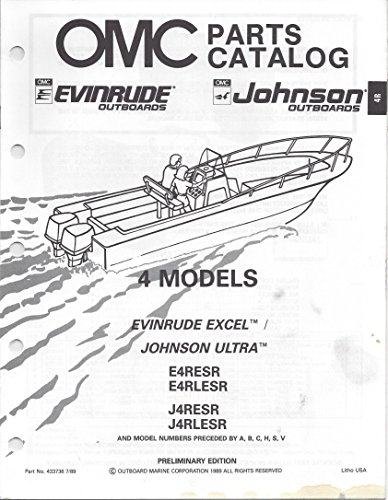 OMC Parts Catalog Evinrude Johnson Outboards 4 Models Evinrude Excel, Johnson Ultra E4RESR, E4RLESR, J4RESR, J4RLESR And Model Numbers Preceded by A, B, C, H, S, V - P/N (Johnson Omc Outboard Part Catalog)