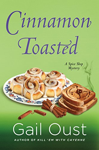 Cinnamon Toasted: A Spice Shop Mystery (Spice Shop Mystery Series Book 3)