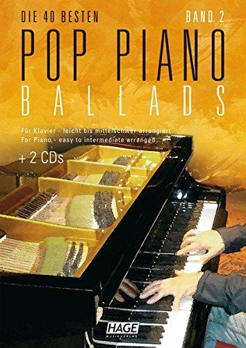 Pop Piano Ballads 2 Mit 2 CDs  Die 40 Besten Pop Piano Ballads   Für Klavier Leicht Bis Mittelschwer Arrangiert