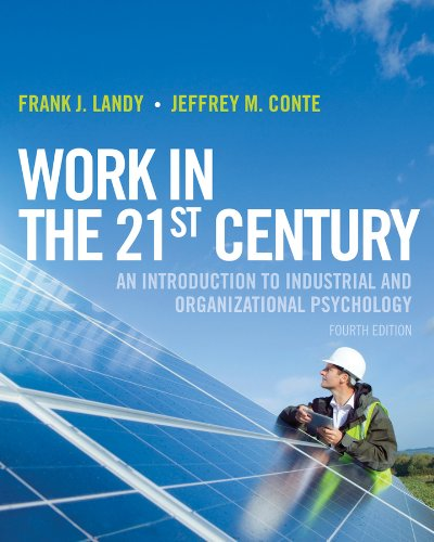 work-in-the-21st-century-an-introduction-to-industrial-and-organizational-psychology-4th-edition