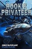 Rookie Privateer (Privateer Tales) (Volume 1)