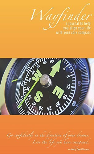 Wayfinder: A Journal to Help You Align Your Life with Your Core Compass PDF