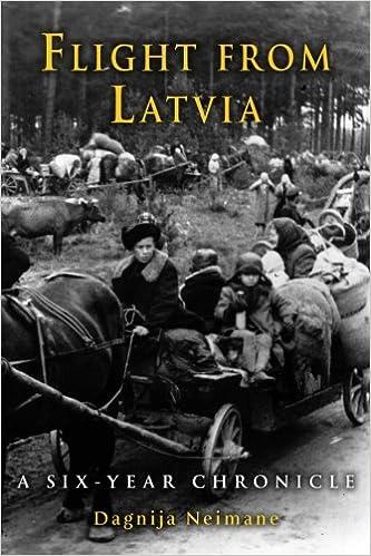 flight from latvia a six year chronicle