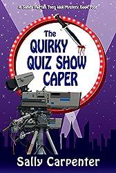 The Quirky Quiz Show Caper (Sandy Fairfax Teen Idol mysteries Book 4)