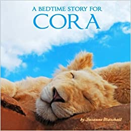 Book A Bedtime Story for Cora: Personalized Children's Books (Bedtime Stories with Personalization) by Suzanne Marshall (2014-04-23)