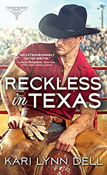 Reckless in Texas (Texas Rodeo Book 1) by [Dell, Kari Lynn]