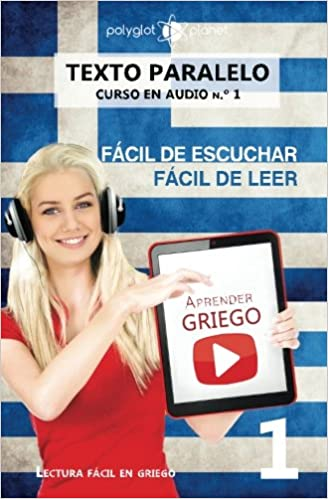 Aprender griego - Texto paralelo - Fácil de leer | Fácil de escuchar: Lectura fácil en griego: Volume 1 CURSO EN AUDIO: Amazon.es: Polyglot Planet: Libros