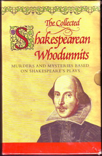 The Collected Shakespearean Whodunnits ~ Murders and Mysteries based on Shakespeare's Plays (Boxed Set)