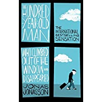 The Hundred-Year-Old Man Who Climbed Out of the Window and Disappeared: Jonas Jonasson
