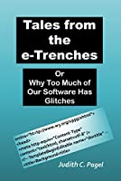 Tales from the e-Trenches: Or Why Too Much of Our Software Has Glitches