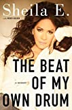 the beat of my own drum a memoir by e sheila 2014 hardcover