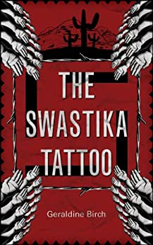 The Swastika Tattoo by [Birch, Geraldine]