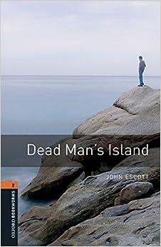 Oxford Bookworms Library: Oxford Bookworms 2. Dead Man's Islands Mp3 Pack por John Escott epub