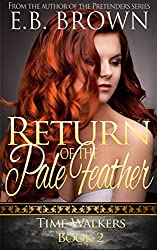 Return of the Pale Feather (Time Walkers Book 2)