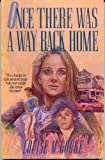 Once There Was a Way Back Home, Louise M. Gouge, 0891078045