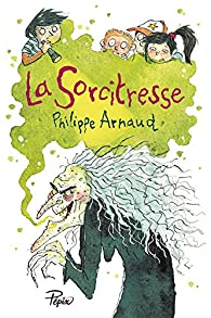 La sorcitresse par Philippe Arnaud