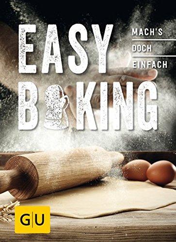 Easy Baking: Mach´s doch einfach! (GU Smart Cook Book - Trend)