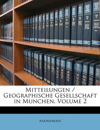 Download Mitteilungen der Geographische Gesellschaft in Munchen, Zweiter Band. (German Edition) ebook