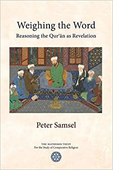 Book Weighing the Word: Reasoning the Qur'an as Revelation