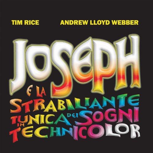 Joseph e la strabiliante tunica dei sogni in technicolor (Italian Cast Recording 2005 - Tim Rice and Andrew Lloyd Webber)