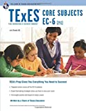 TExES Core Subjects EC-6 (291) 3rd Edition