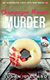 Champagne Mousse & Murder: An Oceanside Cozy Mystery Book 62