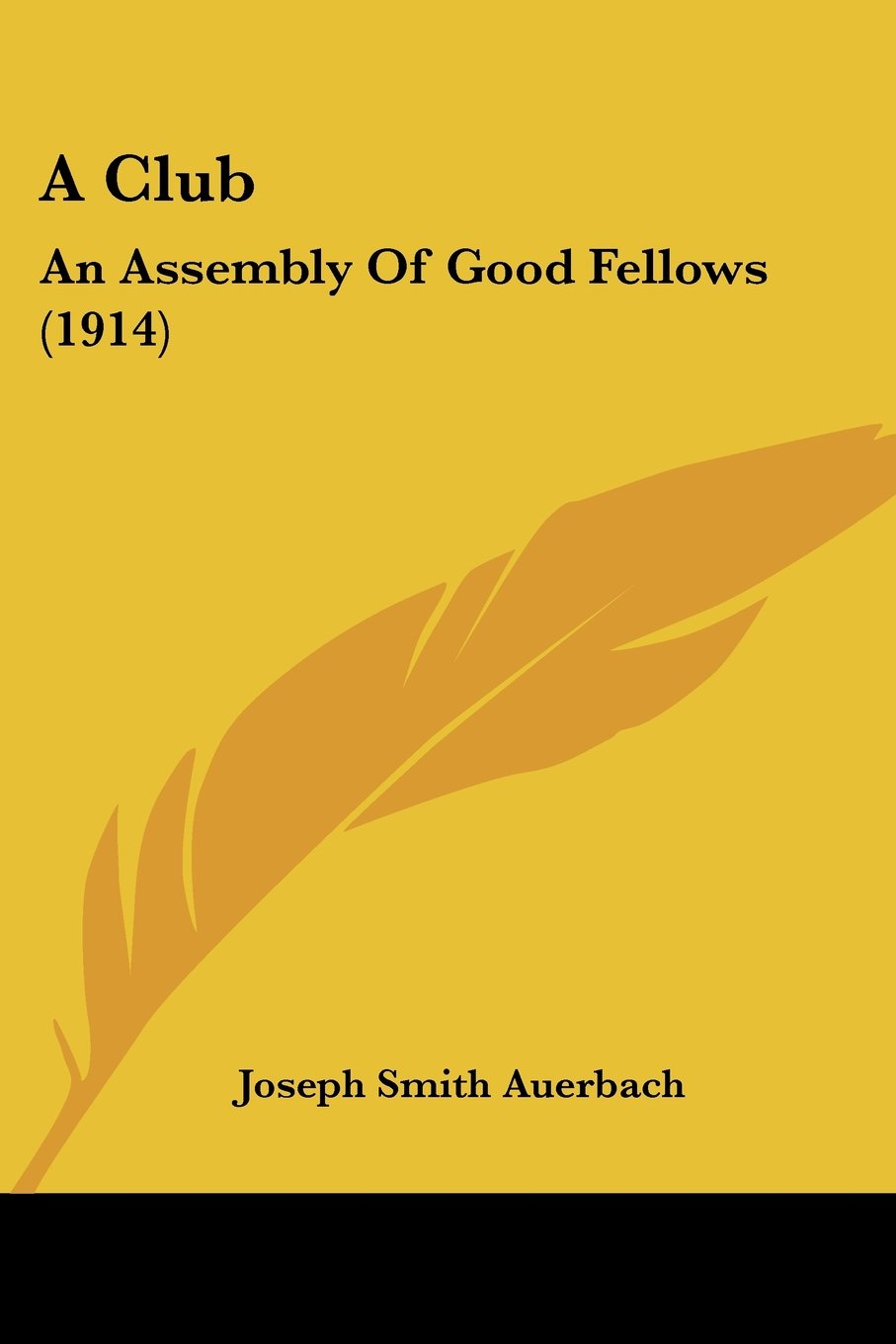 Read Online A Club: An Assembly Of Good Fellows (1914) ebook