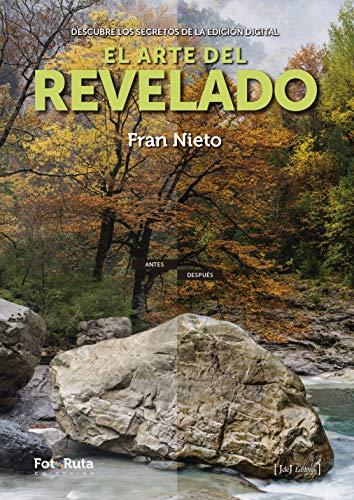 El arte del revelado: Descubre los secretos de la edición digital: 33 (FotoRuta) por Fran Rodríguez Nieto