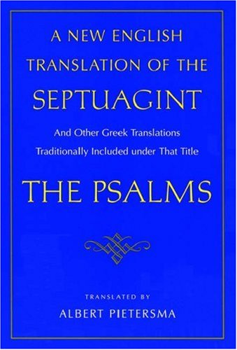 A New English Translation of the Septuagint: The Psalms