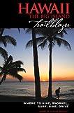 Hawaii The Big Island Trailblazer: Where to hike, snorkel, surf, bike, drive