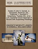 Estate of John S. Garrett, Jr. , Deceased, Bankrupt, etc. , Petitioner, V. Reynold H. Greenberg, Trustee, etc. , et Al. U. S. Supreme Court Transcript Of, Vincent P. McDevitt and Joseph S. CONWELL, 1270332910